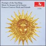 Protégée of the Sun King: Music by Jacquet de la Guerre