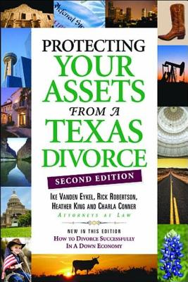 Protecting Your Assets from a Texas Divorce - Vanden Eykel, Ike, and Robertson, Rick, and King, Heather