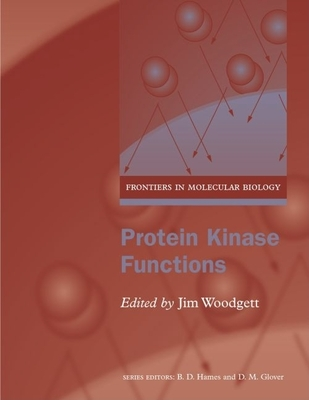 Protein Kinase Functions - Woodgett, Jim