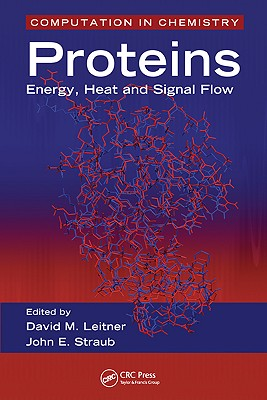 Proteins: Energy, Heat and Signal Flow - Leitner, David M (Editor)