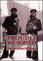 Proudly We Served: The Men of the USS Mason -