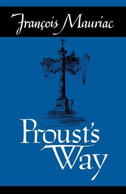 Proust's Way - Mauriac, Francois