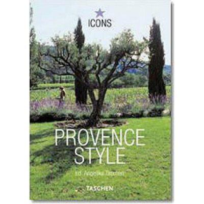 Provence Style: Landscapes Houses Interiors Details - Taschen, Angelika, Dr. (Editor)