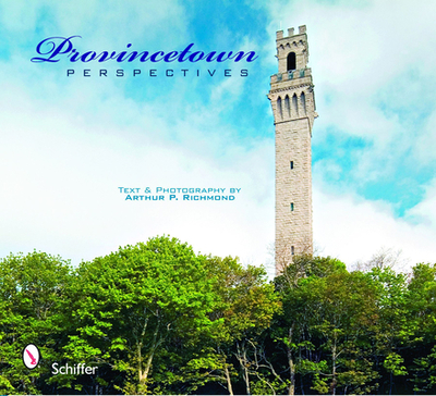 Provincetown Perspectives - Richmond, Arthur P