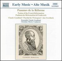 Psalms of the French Reformation - Ensemble Claude Goudimel; Christine Morel (conductor)