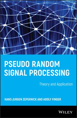 Pseudo Random Signal Processing: Theory and Application - Zepernick, Hans-Jurgen, and Finger, Adolf