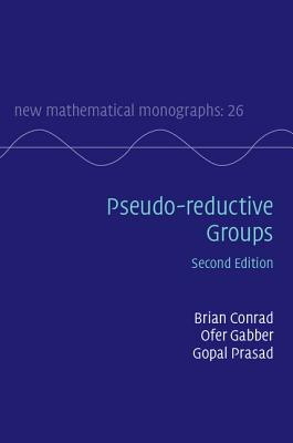 Pseudo-Reductive Groups - Conrad, Brian, and Gabber, Ofer, and Prasad, Gopal