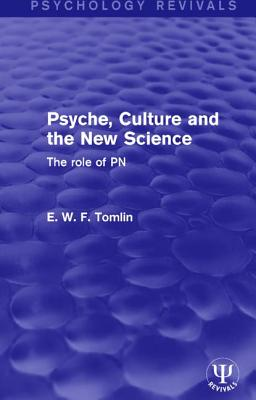 Psyche, Culture and the New Science: The Role of PN - Tomlin, E. W. F.
