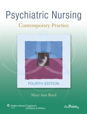 Psychiatric Nursing: Contemporary Practice - Boyd, Mary Ann, PhD, RN
