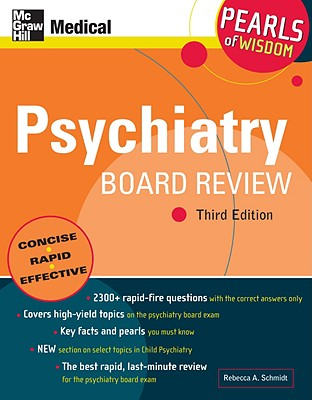 Psychiatry Board Review: Pearls of Wisdom, Third Edition - Schmidt, Rebecca A, Dr.
