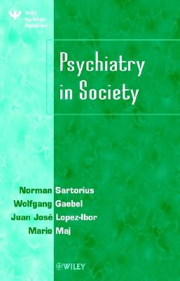 Psychiatry in Society - Sartorius, Norman, PhD (Editor)