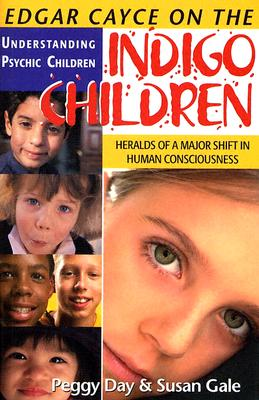 Psychic Children: A Sign of Our Expanding Awareness - Day, Peggy