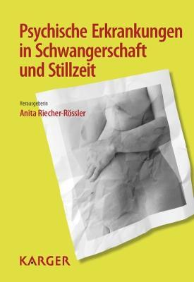 Psychische Erkrankungen in Schwangerschaft Und Stillzeit - Riecher-Rossler, A. (Editor)
