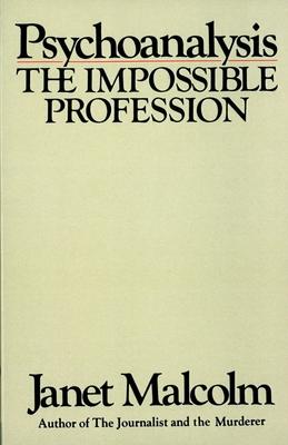 Psychoanalysis - Malcolm, Janet, Ms.