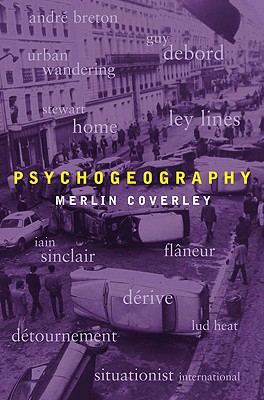 Psychogeography - Coverley, Merlin