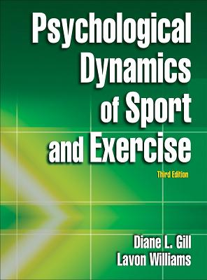 Psychological Dynamics of Sport and Exercise - Gill, Diane, Dr.