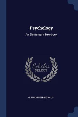 Psychology: An Elementary Text-Book - Ebbinghaus, Hermann