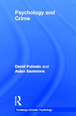 Psychology and Crime - Putwain, David