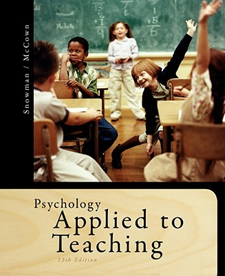 Psychology Applied to Teaching - Snowman, Jack, and McCown, Rick, and Biehler, Robert