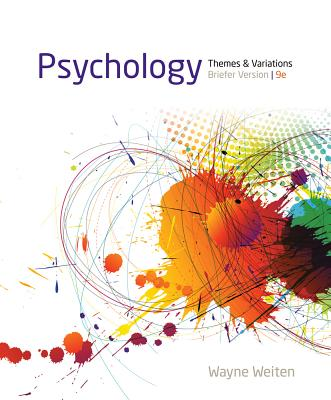 Psychology: Briefer Version: Themes and Variations - Weiten, Wayne