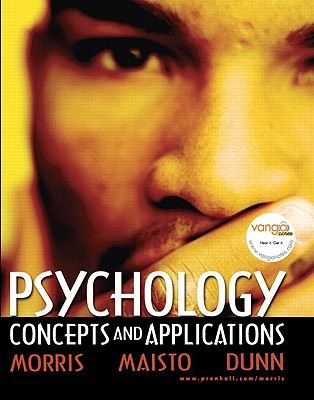 Psychology: Concepts and Applications with Self Assessment Library 3.4 - Morris, Charles G, Professor, and Maisto, Albert A, and Dunn, Wendy L