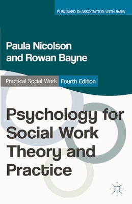 Psychology for Social Work Theory and Practice - Nicolson, Paula, and Bayne, Rowan