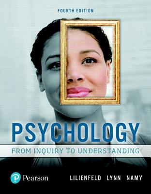 Psychology: From Inquiry to Understanding - Lilienfeld, Scott O., and Lynn, Steven J., and Namy, Laura L.