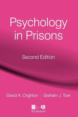 Psychology in Prisons - Towl, Graham J (Editor), and Crighton, David a (Editor)