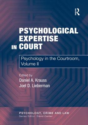 Psychology in the Courtroom. Volume 2 - Lieberman, Joel D (Editor), and Krauss, Daniel A (Editor)
