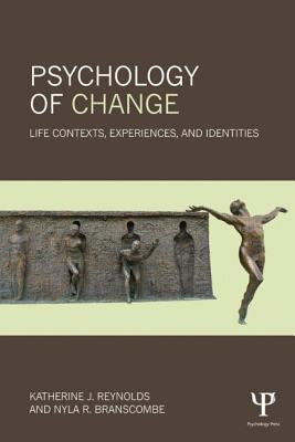 Psychology of Change: Life Contexts, Experiences, and Identities - Reynolds, Katherine J (Editor)
