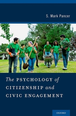 Psychology of Citizenship and Civic Engagement - Pancer, S Mark