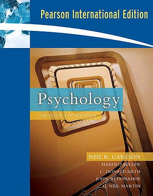 Psychology: The Science of Behavior - Carlson, Neil R., and Miller, Harold L., and Heth, C. Donald