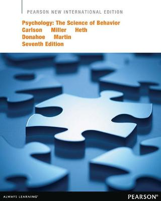 Psychology: The Science of Behavior - Carlson, Neil R., and Miller, Harold L., and Heth, Donald S.