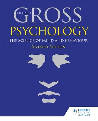 Psychology: The Science of Mind and Behaviour - Gross, Richard