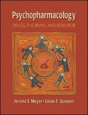 Psychopharmacology: Drugs, the Brain, and Behavior - Meyer, Jerrold S