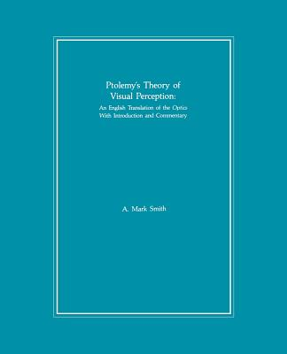 Ptolemy's Theory of Visual Perception - Smith, A Mark, and Ptolemy