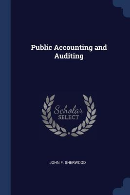 Public Accounting and Auditing - Sherwood, John F