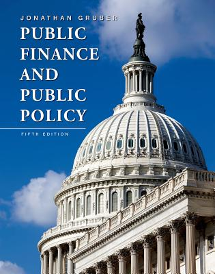Public Finance and Public Policy - Gruber, Jonathan