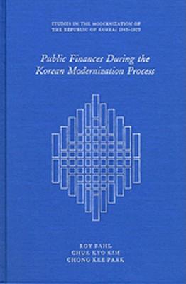 Public Finance During the Korean Modernization Process - Bahl, Roy W, and Park, Chong K, and Pak, Chong-Gi