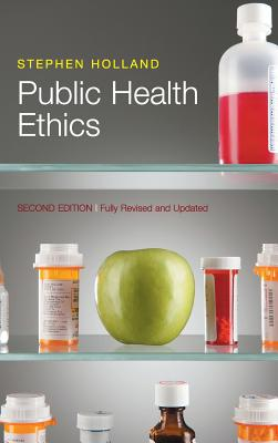 Public Health Ethics - Holland, Stephen