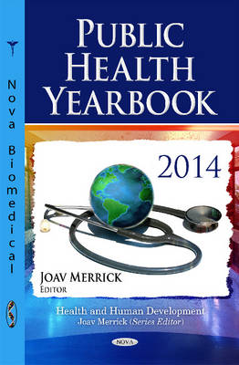 Public Health Yearbook 2014 - Merrick, Joav, Professor, MD (Editor)
