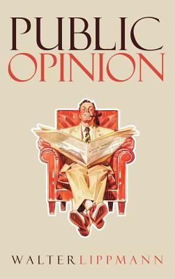 Public Opinion: The Original 1922 Edition - Lippmann, Walter