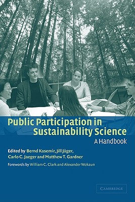 Public Participation in Sustainability Science: A Handbook - Kasemir, Bernd (Editor)