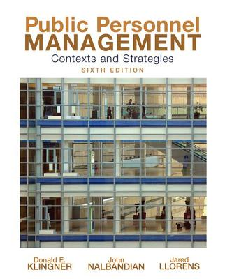 Public Personnel Management: Contexts and Strategies - Klingner, Donald