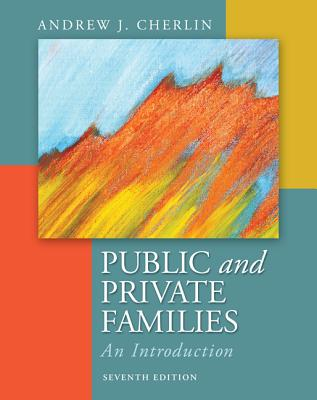 Public & Private Families: An Introduction - Cherlin, Andrew J