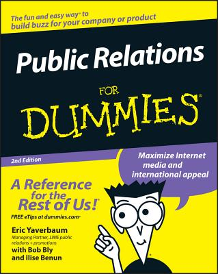 Public Relations for Dummies - Yaverbaum, Eric, and Bly, Robert W, and Benun, Ilise