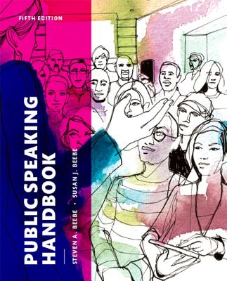 Public Speaking Handbook - Beebe, Steven A., and Beebe, Susan J.
