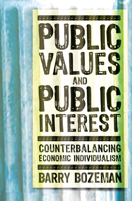 Public Values and Public Interest: Counterbalancing Economic Individualism -