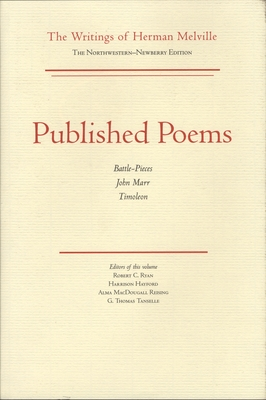 Published Poems: The Writings of Herman Melville Vol. 11 - Melville, Herman, and Ryan, Robert C (Editor), and Hayford, Harrison (Editor)