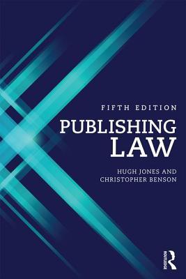 Publishing Law - Jones, Hugh, and Benson, Christopher